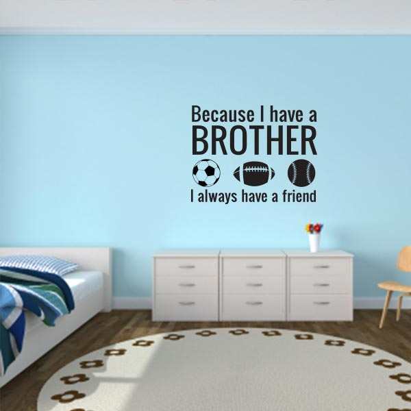 wall decals quotes because i have a brother sports wall decal quote FZSEOJL