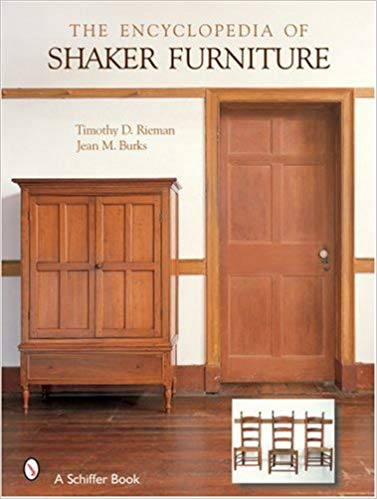 the encyclopedia of shaker furniture: timothy d. rieman, jean m. burks: XAWFQJW