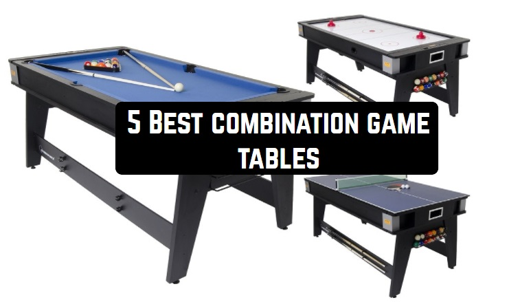Combination game tables – for all tastes and ages